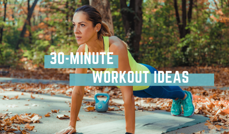Five 30 minute workouts you'll love